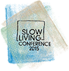 Slow living conference